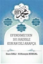 Efendimiz'den 101 Hadisle Kur'an Dili Arapça