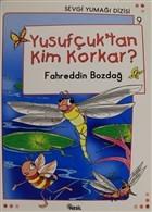 Yusufçuk'tan Kim Korkar - Sevgi Yumağı Dizisi 9