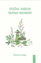 Doğal Sabun Yapımı Rehberi
