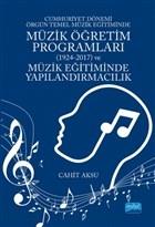 Cumhuriyet Dönemi Örgün Temel Müzik Eğitiminde Müzik Öğretim Programları (1924-2017) ve Müzik Eğitiminde Yapılandırmacılık