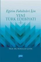 Eğitim Fakülteleri İçin Yeni Türk Edebiyatı 1