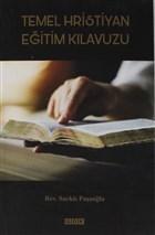 Temel Hristiyan Eğitim Kılavuzu