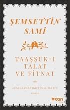 Taaşşuk-ı Talat ve Fitnat (Açıklamalı Orijinal Metin)