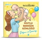 Doğum ve Sonrası - Mutlu Bebeğin Günlüğü 2