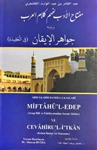 Miftahu'l Edeb Li Fehm-i Kelami'l Arap ve Yelihi Cevahirü'l İkan (Arap Dili ve Edebiyatından Şiirler)