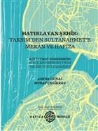 Hatırlayan Şehir: Taksim'den Sultanahmet'e Mekan ve Hafıza