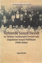 Türklerde Sosyal Devlet ve Türkiye Cumhuriyeti Devleti'nde Uygulanan Sosyal Politikalar (1938'e Kadar)