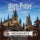 Harry Potter - Hogwarts: A Movie Scrapbook