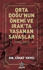 Orta Doğu'nun Önemi ve Irak'ta Yaşanan Savaşlar (1990-2003)
