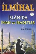 İlmihal 1 - İslam'da İman ve İbadetler