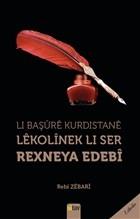 Li Başure Kurdistane Lekolinek Li Ser Rexneya Edebi
