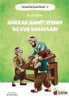 Hakkak Hamit Efendi ile Kuş Sarayları - Osmanlı'da Çocuk Olmak 3