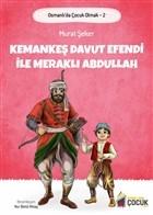 Kemankeş Davut Efendi ve Meraklı Abdullah - Osmanlı'da Çocuk Olmak 2