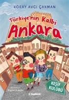Türkiye'nin Kalbi Ankara - Keşif Kulübü