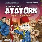 Mustafa Kemal Atatürk - İradeli Olmanın Önemi