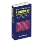 Dictionary of Synonyms Antonyms and Etymology for Turkish Students