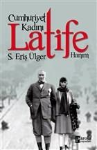 Cumhuriyet Kadını Latife Hanım