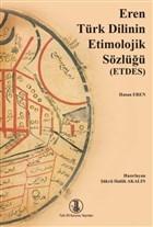 Eren Türk Dilinin Etimolojik Sözlüğü (ETDES)