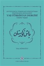 Sovyetler'in Türkistan'ı Dönüştürme Politikasına Muhalefet Yaş Türkistan Dergisi (1929-1939)