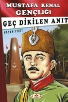 Geç Dikilen Anıt - Mustafa Kemal Gençliği