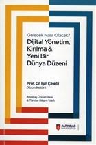 Dijital Yönetim, Kırılma ve Yeni Bir Dünya Düzeni