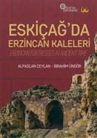 Eskiçağ'da Erzincan Kaleleri