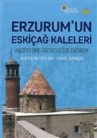 Erzurum'un Eskiçağ Kaleleri