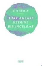 Türk Ahlakı Üzerine Bir İnceleme