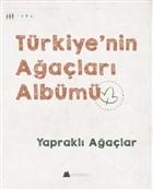 Türkiye'nin Ağaçları Albümü - Yapraklı Ağaçlar