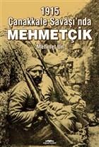 1915 Çanakkale Savaşı'nda Mehmetçik