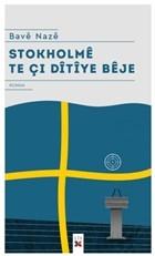 Stokholme Te Çı Ditiye Beje