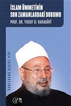 İslam Ümmetinin Son Zamanlardaki Durumu