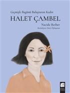 Halet Çambel - Geçmişle Bugünü Buluşturan Kadın