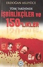 Türk Tarihinde İşbirlikçiler ve 150'likler
