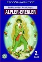Türkistan'dan Anadolu'ya Alpler - Erenler