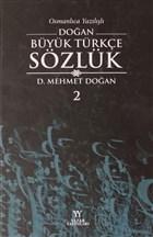 Osmanlıca Yazılışlı Doğan Büyük Türkçe Sözlük 2.Cilt