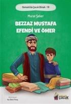 Bezzaz Mustafa Efendi ve Ömer - Osmanlı'da Çocuk Olmak 10