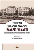 Türkiye'nin Sıhhi-İctimai Coğrafyası Bayazid Vilayeti
