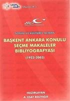 Başkent Ankara Konulu Seçme Makaleler Bibliyografyası (1923-2003)
