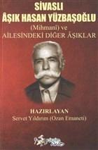 Sivaslı Aşık Hasan Yüzbaşıoğlu - Mihmani ve Ailesindeki Diğer Aşıklar