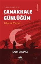 Çanakkale Günlüğüm İkbalsiz Murad (1 Ocak - 18 Mart 1915)