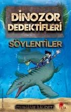 Dinozor Dedektifleri - Söylentiler