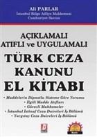 Açıklamalı Atıflı ve Uygulamalı Türk Ceza Kanunu El Kanunu