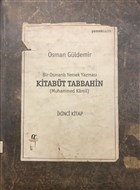 Kitabüt Tabbahin - Bir Osmanlı Yemek Yazması (İkinci Kitap)
