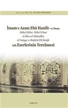 İmam-ı Azam Ebu Hanife  ve Onun Fıkhu'l-Ekber, Fıkhu'l-Ebsat el-Alim ve'l-Müteallim el-Vasiyye ve Risaletü Ebi Hanife Adlı Eserlerinin Tercümesi