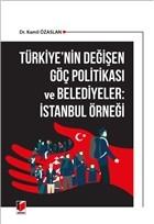 Türkiye'nin Değişen Göç Politikası ve Belediyeler: İstanbul Örneği