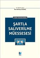 Türk Hukukunda Şartla Salıverilme Müessesesi
