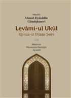 Levami-Ul Ukül Ramüz-ül Ehadis Şerhi 1.Cilt