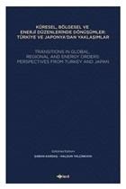 Küresel, Bölgesel ve Enerji Düzenlerinde Dönüşümler: Türkiye ve Japonya'dan Yaklaşımlar