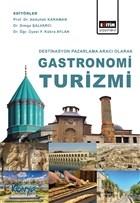 Destinasyon Pazarlama Aracı Olarak Gastronomi Turizmi